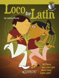 Loco For Latin James L. Hosay Partition Saxophone - laflutedepan