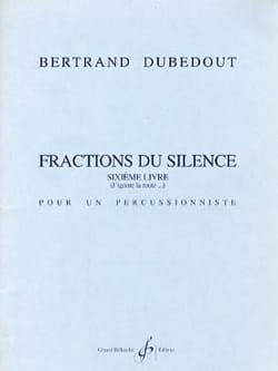 Fractions du Silence Bertrand Dubedout Partition laflutedepan