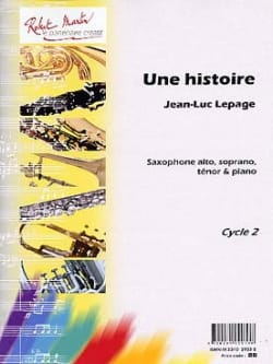 Une histoire Jean-Luc Lepage Partition Saxophone - laflutedepan