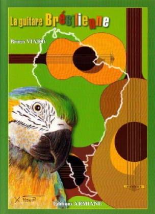La Guitare Brésilienne - Bruno Viard - Partition - laflutedepan.com