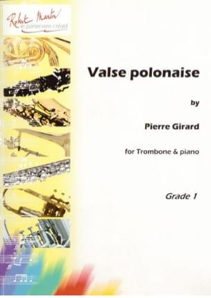 Valse Polonaise Pierre Girard Partition Trombone - laflutedepan