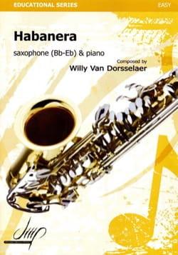 Habanera Van Dorsselaer Willy Partition Saxophone - laflutedepan