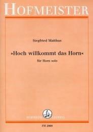 Hoch Willkommt Das Horn Siegfried Matthus Partition Cor - laflutedepan