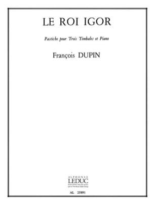 Le Roi Igor François Dupin Partition Timbales - laflutedepan