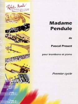 Madame Pendule Pascal Proust Partition Trombone - laflutedepan