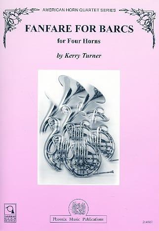 Fanfare For Barcs - Kerry Turner - Partition - Cor - laflutedepan.com