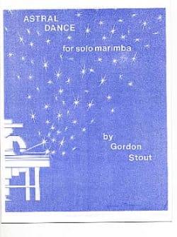 Astral Dance Gordon Stout Partition Marimba - laflutedepan