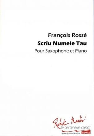Scriu Numele Tau François Rossé Partition Saxophone - laflutedepan