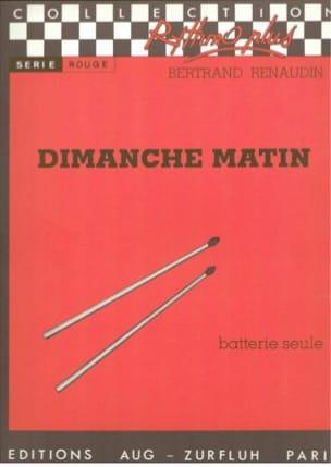 Dimanche Matin Bertrand Renaudin Partition Batterie - laflutedepan