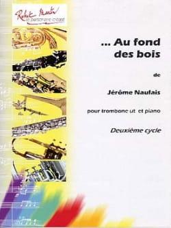 Au Fond Des Bois Jérôme Naulais Partition Trombone - laflutedepan