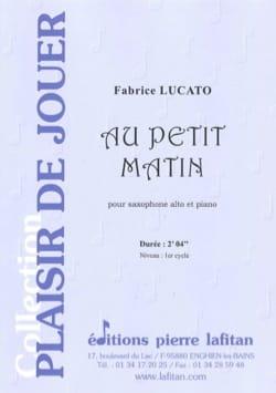 Au Petit Matin Fabrice Lucato Partition Saxophone - laflutedepan