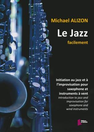 Le jazz facilement Michael Alizon Partition Saxophone - laflutedepan