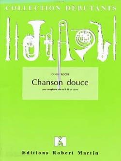 Chanson Douce Denise Roger Partition Saxophone - laflutedepan
