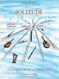 Solitude Opus 51 Michel Mériot Partition Saxophone - laflutedepan