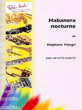 Habanera Nocturne Stéphane Pelegri Partition Cor - laflutedepan