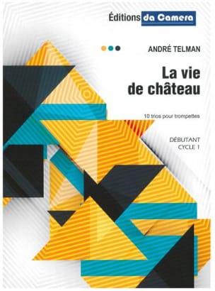 La Vie de Château André Telman Partition Trompette - laflutedepan