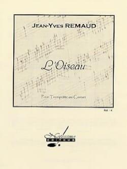 L' Oiseau Jean-Yves Remaud Partition Trompette - laflutedepan