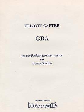 Gra - Elliott Carter - Partition - Trombone - laflutedepan.com
