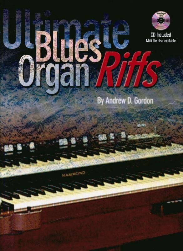 Ultimate Blues Organ Riffs - Andrew D. Gordon - laflutedepan.com
