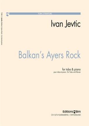 Balkan's Ayers Rock Ivan Jevtic Partition Tuba - laflutedepan