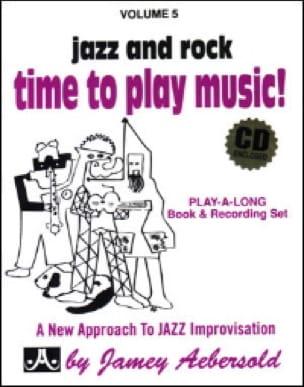 Volume 5 - Time To Play Music! - METHODE AEBERSOLD - laflutedepan.com