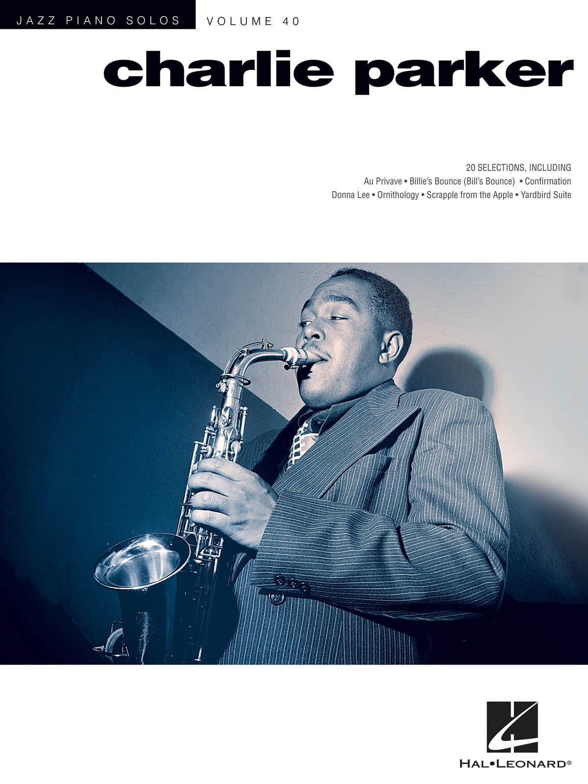 Jazz Piano Solos Series Volume 40 - Charlie Parker - laflutedepan.com