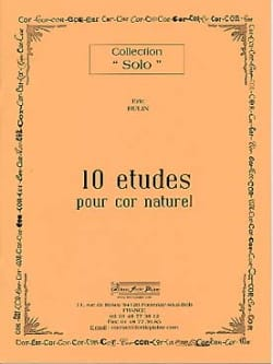 10 Etudes Pour Cor Naturel - Eric Hulin - Partition - laflutedepan.com