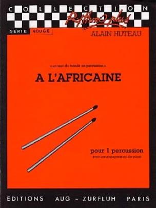 A l'Africaine - Un tour du monde en percussion - laflutedepan.com