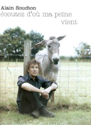 Ecoutez D'où Ma Peine Vient - Alain Souchon - laflutedepan.com