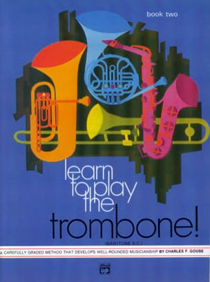 Learn To Play The Trombone - Volume 2 Charles F. Gouse laflutedepan