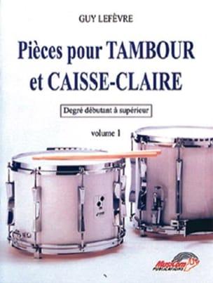 Pièces pour tambour et caisse-claire volume 1 Guy Lefèvre laflutedepan
