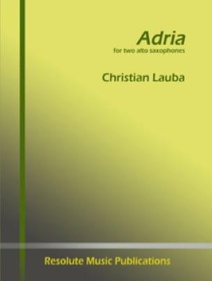 Adria - Christian Lauba - Partition - Saxophone - laflutedepan.com