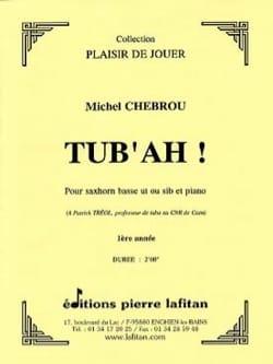 Tub' Ah Michel Chebrou Partition Tuba - laflutedepan