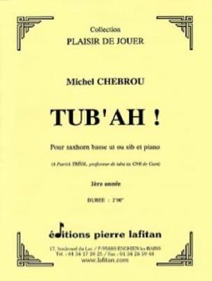 Tub' Ah - Michel Chebrou - Partition - Tuba - laflutedepan.com