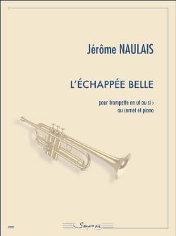 L'èchappée Belle Jérôme Naulais Partition Trompette - laflutedepan