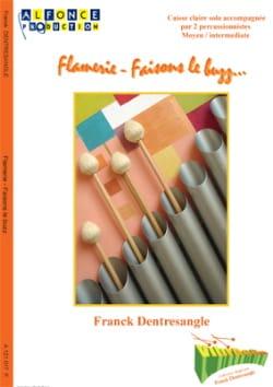 Flamerie - Faisons le Buzz... Franck Dentresangle laflutedepan
