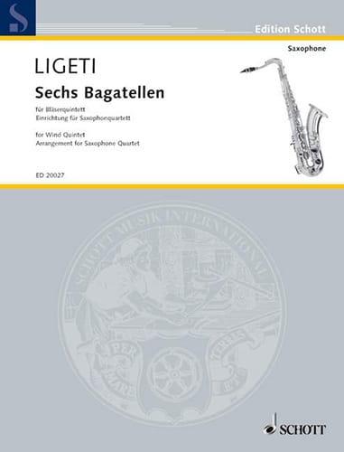 Sechs Bagatellen - LIGETI - Partition - Saxophone - laflutedepan.com