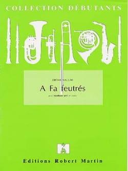 A Fa Feutrés Jérôme Naulais Partition Trombone - laflutedepan
