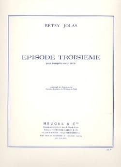 Episode Troisième Betsy Jolas Partition Trompette - laflutedepan