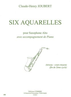Six Aquarelles Claude-Henry Joubert Partition Saxophone - laflutedepan