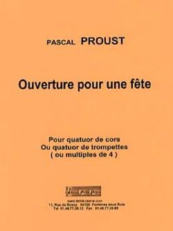 Ouverture pour une fête Pascal Proust Partition Cor - laflutedepan