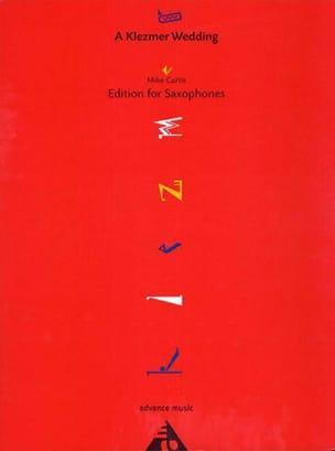 A Klezmer Wedding - Quatuor de Saxophones Mike Curtis laflutedepan