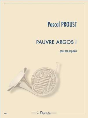 Pauvre Argos ! Pascal Proust Partition Cor - laflutedepan