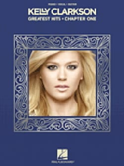 Greatest Hits - Chapter One Kelly Clarkson Partition laflutedepan