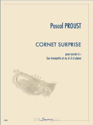 Cornet surprise - Pascal Proust - Partition - laflutedepan.com