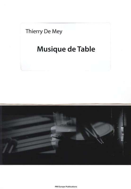 Musique de Table - Thierry De Mey - Partition - laflutedepan.com