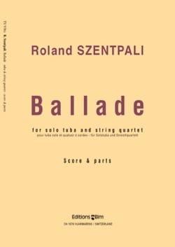 Ballade Roland Szentpali Partition Tuba - laflutedepan