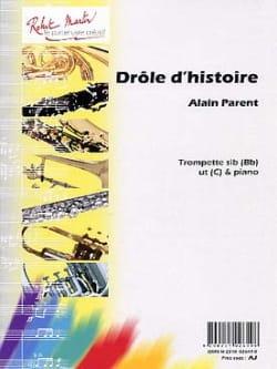 Drôle D' Histoire Alain Parent Partition Trompette - laflutedepan
