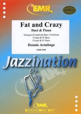 Fat & Crazy Dennis Armitage Partition laflutedepan