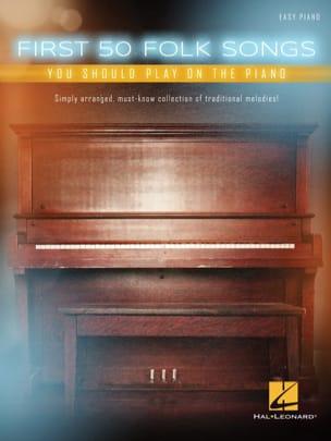 Traditionnel - Die ersten 50 Folksongs, die Sie auf dem Klavier spielen sollten - Partition - di-arezzo.de